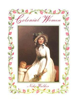 Colonial Women By Walker, Niki